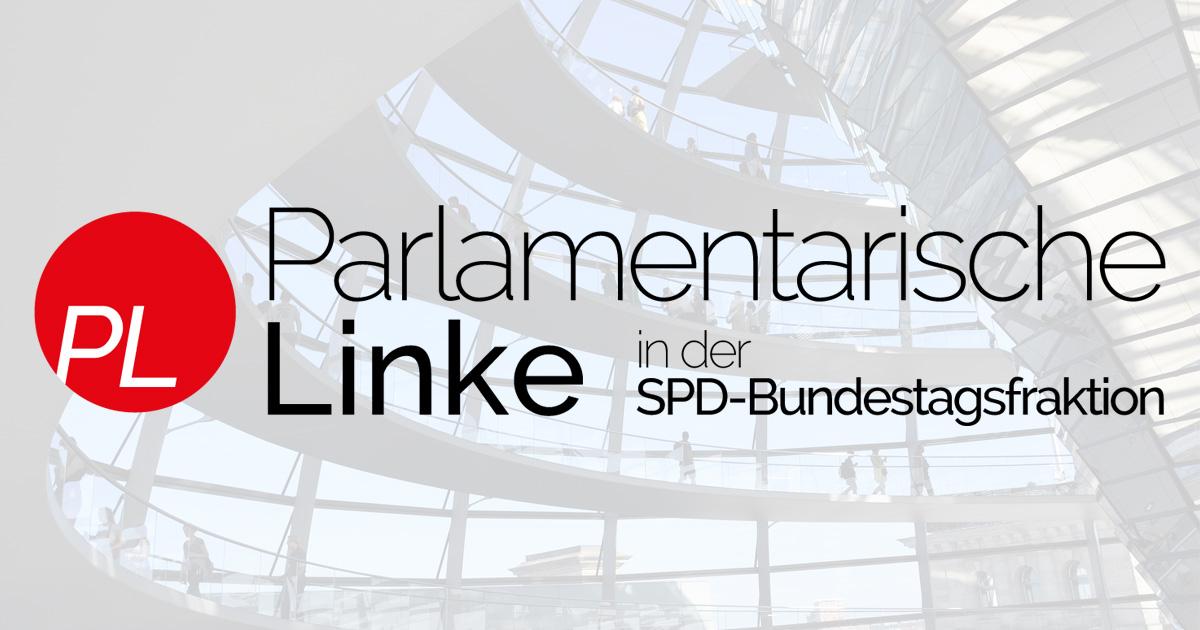 Parteilinke will modernen Sozialstaat mit einer leistungsfähigen öffentlichen Daseinsvorsorge - Parlamentarische Linke